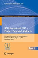 HCI International 2015 - Posters' Extended Abstracts: International Conference, HCI International 2015, Los Angeles, CA, USA, August 2-7, 2015. Proceedings, Part II (Communications in Computer and Information Science)