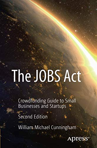 Download The JOBS Act: Crowdfunding Guide to Small Businesses and Startups 1484224086