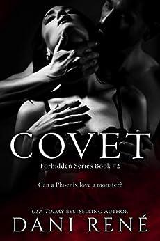 Covet: A Dark Second Chance Romance (Forbidden Series Book 2) by [René, Dani]