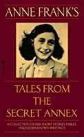 Anne Frank's Tales from the Secret Annex: A Collection of Her Short Stories, Fables, and Lesser-Known Writings, Revised Edition by Anne Frank(2003-03-04)