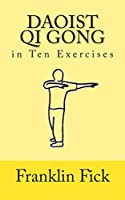 Daoist Qi Gong in Ten Exercises