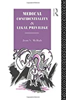 Medical Confidentiality and Legal Privilege (Social Ethics and Policy)