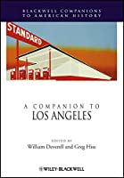 A Companion to Los Angeles (Wiley Blackwell Companions to American History)