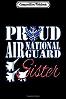 Composition Notebook: Proud Air National Guard Sister USA Air Force Women Journal/Notebook Blank Lined Ruled 6x9 100 Pages