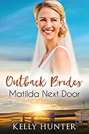 Matilda Next Door (Outback Brides Return to Wirralong Book 1)
