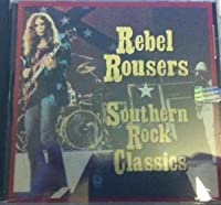 Rebel Rousers: Southern Rock Classics