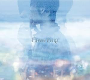 flowering(初回生産限定盤)(DVD付)