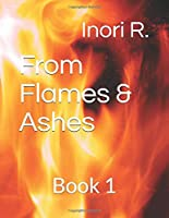 From Flames & Ashes: Book 1 (The Phoenix Heir)