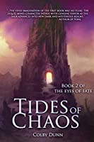 Tides of Chaos: Book 2 of the Eyes of Fate
