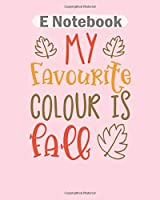 E Notebook: my favorite colour is fall halloween costume  College Ruled - 50 sheets, 100 pages - 8 x 10 inches