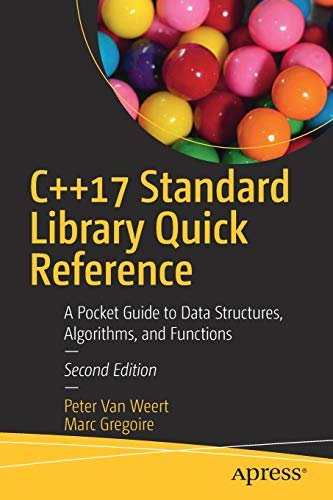 Download C++17 Standard Library Quick Reference: A Pocket Guide to Data Structures, Algorithms, and Functions 1484249224