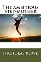 The Ambitious Step-Mother