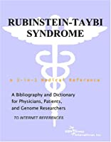 Rubinstein-Taybi Syndrome - A Bibliography and Dictionary for Physicians, Patients, and Genome Researchers