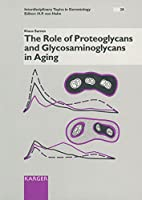 The Role of Proteoglycans and Glycosaminoglycans in Aging (INTERDISCIPLINARY TOPICS IN GERONTOLOGY)