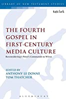 The Fourth Gospel in First-Century Media Culture (Library of New Testament Studies)