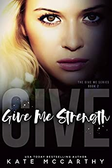 Give Me Strength by [McCarthy, Kate]