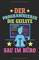 Der Programmierer, Die Geilste Sau Im Buero: Notizbuch/Tagebuch/Aufgabenbuch/120 Seiten/Karierte Seiten, 6x9 Zoll