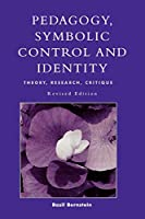 Pedagogy, Symbolic Control, and Identity (Critical Perspectives)