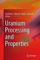 Uranium Processing and Properties