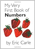 [( My Very First Book of Numbers )] [by: Eric Carle] [Mar-2006]