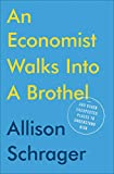 An Economist Walks into a Brothel: And Other Unexpected Places to Understand Risk (English Edition)