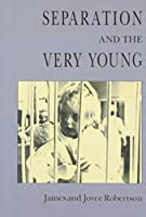 Separation and the Very Young by James Robertson(1989-01-19)
