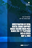 """Investigation of Fatal Rental Crane Support Brace Failure Main Pass Block 266 """"A"""