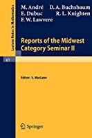 Reports of the Midwest Category Seminar II (Lecture Notes in Mathematics) (No. 2)