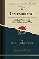 For Remembrance: Soldier Poets Who Have Fallen in the War (Classic Reprint)