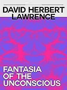 Fantasia of the Unconscious Illustrated (English Edition)