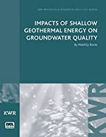 Impacts of Shallow Geothermal Energy on Groundwater Quality (Kwr Watercycle Research Institute Series)