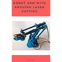 ROBOT ARM WITH ARDUiNO LASER CUTTING