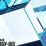 BACK TO BACK(初回限定盤A)(DVD付)