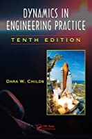 Dynamics in Engineering Practice, Tenth Edition (CRC: Computational Mechanics and Applied Analysis)