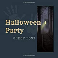 Halloween Party Guest Book: Scary Themed Spooky Halloween Party Guest Sign in Book Guestbook Supply Essential for Adult Halloween Costume Parties Props & Decor