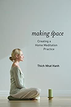 Making Space: Creating a Home Meditation Practice by [Hanh, Thich Nhat]