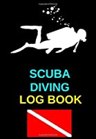 Scuba Diving Log Book: My Diving Log Book for Scuba Diving 110 Pages To Log Your Dives For Amateurs to Professionals