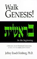 Walk Genesis! A Messianic Jewish Devotional Commentary by Jeffrey Enoch Feinberg(1999-07-01)