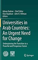 Universities in Arab Countries: An Urgent Need for Change: Underpinning the Transition to a Peaceful and Prosperous Future