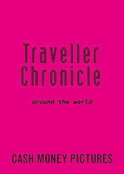 [ITO, ATSUSHI]のTraveller Chronicle: around the world (English Edition)