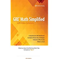 GRE Math Simplified with Video Solutions:  Written and Explained by a Veteran Tutor Who Knows What it Takes for Students to Get It (English Edition)