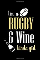I'm a Rugby & Wine kinda girl: Blank Lined Notebook Journal for Rugby Lover, Funny Rugby Gift idea for Girls