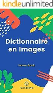 Mini Dictionnaire en Images: dictionnaire enfant, amoureux de la vie, francais scrabble dictionnaire junior (French Edition)
