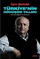 Turkiye'nin Donusum Yillari - Yeniden Ogrenme Zamani