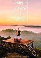 Carnet de notes: Journal de notes Yoga pour passionnés de détente, yoga et zen attitude, 100 pages: (Yoga, Détente, Zen, Méditation, Carnet, Passion, Cadeau)