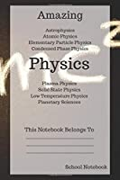 Amazing Physics: Physics Notebook, High school Notebook, Middle school notebook, Graph Paper Notebook (110 Pages, Graph, 6 x 9)