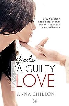Giada. A Guilty Love: A Steamy Forbidden Daddy Romance (Precious Gems Book 1) by [Chillon, Anna]