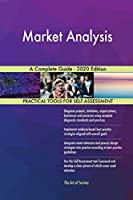 Market Analysis A Complete Guide - 2020 Edition
