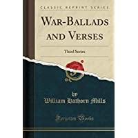 War-Ballads and Verses: Third Series (Classic Reprint)