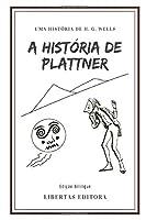 A História de Plattner: Edição Bilíngue
